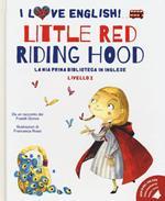 Little Red Riding Hood da un racconto dei fratelli Grimm. Livello 2. Ediz. italiana e inglese. Con audiolibro