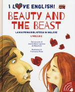 Beauty and the Beast dal racconto di Jeanne-Marie Leprince de Beaumont. Livello 2. Ediz. italiana e inglese. Con audiolibro
