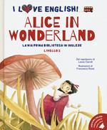 Alice in Wonderland dal capolavoro di Lewis Carroll. Livello 2. Ediz. italiana e inglese. Con File audio per il download