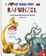 Rapunzel da un racconto dei fratelli Grimm. Livello 2. Ediz. italiana e inglese. Con audiolibro