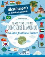 Il mio primo libro per conoscere il mondo. Montessori: un mondo di conquiste. Con adesivi. Ediz. a colori