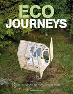 Eco journeys. 50 destinazioni per viaggiatori green. Ediz. illustrata