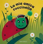 La mia amica coccinella. Ediz. a colori