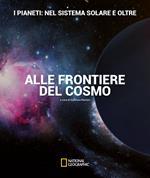 I pianeti: nel sistema solare e oltre. Alle frontiere del cosmo. Ediz. illustrata