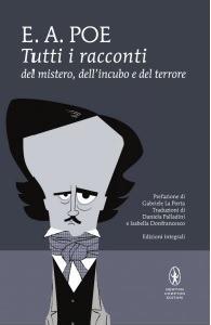 Tutti i racconti del mistero, dell'incubo e del terrore. Ediz. integrale - Edgar Allan Poe - copertina