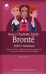 Tutti i romanzi: Jane Eyre-Shirley-Villette-Il professore-Agnes Grey-La signora di Wildfell Hall-Cime tempestose. Ediz. integrale