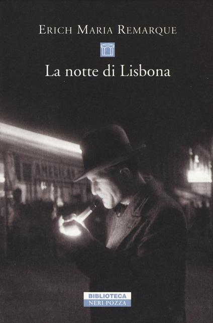 La notte di Lisbona - Erich Maria Remarque - copertina