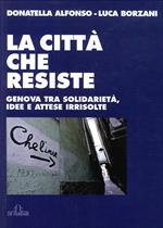 La città che resiste. Genova tra solidarietà, idee e attese irrisolte