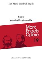 Opere complete. Vol. 19: Scritti gennaio 1861-giugno 1864.