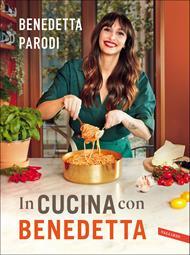 In cucina con Benedetta