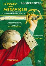 Il pozzo delle meraviglie. 300 fiabe, novelle e racconti popolari siciliani. Ediz. integrale