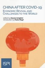 China After Covid-19. Economic revival and challenges to the world