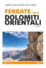 Ferrate sulle Dolomiti orientali. Vol. 2: Falzarego, Cortina, Misurina, Sesto, Auronzo.