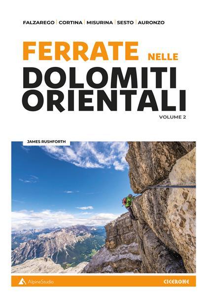 Ferrate sulle Dolomiti orientali. Vol. 2: Falzarego, Cortina, Misurina, Sesto, Auronzo. - James Rushforth - copertina