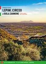 Lepini, Circeo e Isola Zannone. 67 itinerari a piedi su tutte le cime del settore