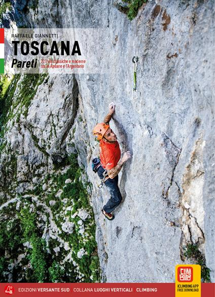 Toscana. Pareti 221 vie classiche e moderne tra le Apuane e l'Argentario - Raffaele Giannetti - copertina