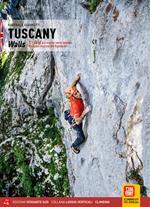 Toscana. Pareti 221 vie classiche e moderne tra le Apuane e l'Argentario. Ediz. inglese