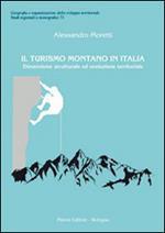 Il turismo montano in Italia. Dimensione strutturale ed evoluzione territoriale
