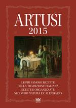Artusi 2015. Le più famose ricette della tradizione italiana scelte e organizzate secondo natura e calendario