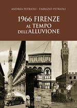 1966. Firenze al tempo dell'alluvione