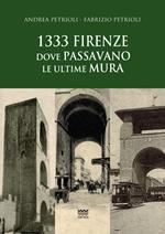 1333: Firenze dove passavano le ultime mura