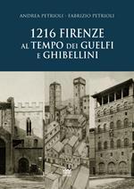 1216. Firenze al tempo dei guelfi e ghibellini