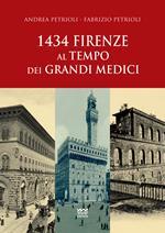 1434: Firenze al tempo dei Grandi Medici