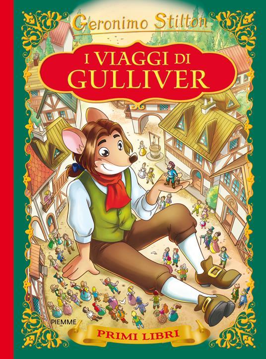 I viaggi di Gulliver. Con App per tablet e smartphone. Ediz. illustrata - Geronimo Stilton - copertina