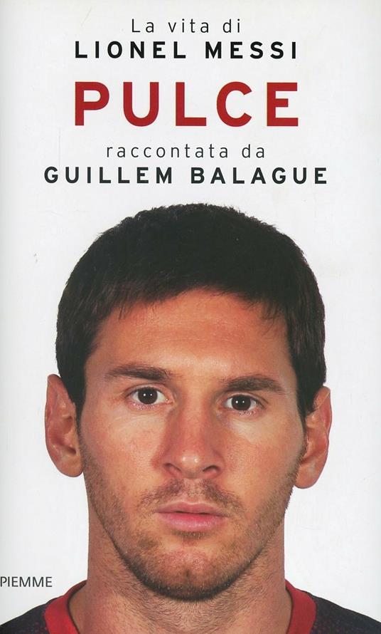 Pulce. La vita di Lionel Messi - Guillem Balague - copertina
