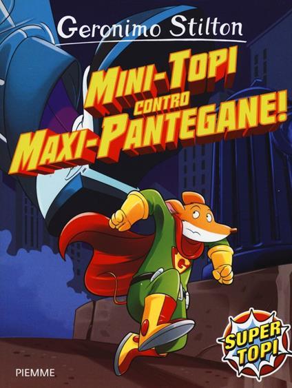 Mini-topi contro maxi-pantegane! - Geronimo Stilton - copertina