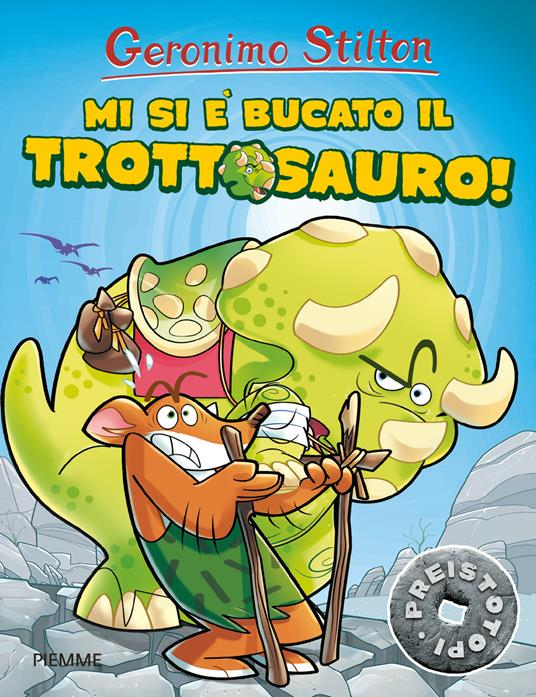 Mi si è bucato il trottosauro! Preistotopi - Geronimo Stilton - copertina