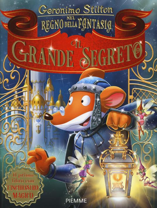 Il grande segreto nel Regno della Fantasia. Ediz. a colori - Geronimo Stilton - copertina