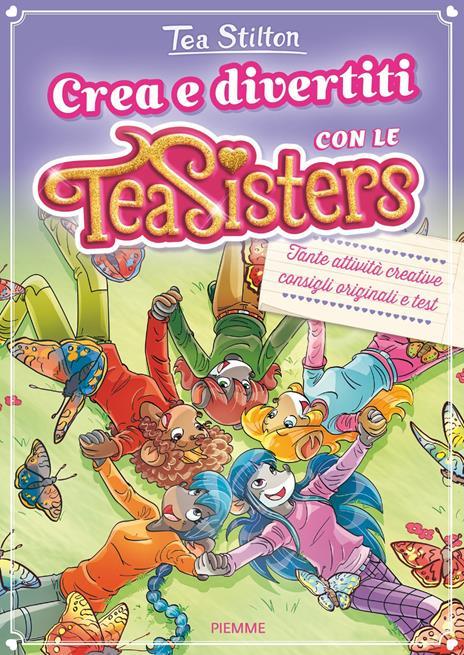 Crea e divertiti con le Tea Sisters - Tea Stilton - copertina