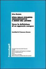 Etica dello sviluppo organizzativo e senso del lavoro. Verso la definizione di un approccio europeo