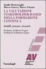 La valutazione stakeholder-based della formazione continua. Modelli, processi, strumenti