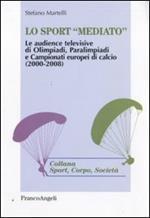 Lo sport «mediato». Le audience televisive di Olimpiadi, Paralimpiadi e campionati europei di calcio (2000-2008)
