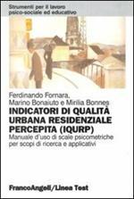 Indicatori di qualità urbana residenziale percepita (IQURP). Manuale d'uso di scale psicometriche per scopi di ricerca e applicativi