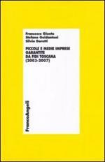 Piccole e medie imprese garantite da Fidi Toscana (2003-2007)