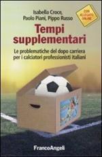 Tempi supplementari. Le problematiche del dopo carriera per i calciatori professionisti italiani