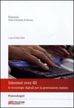 Internet over 60. Le tecnologie digitali per la generazione matura