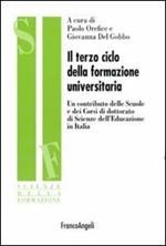 Il terzo ciclo della formazione universitaria. Un contributo delle scuole e dei corsi di dottorato di scienze dell'educazione in Italia