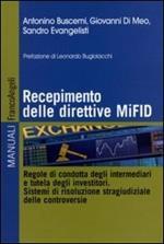 Recepimento delle direttive MiFID. Regole di condotta degli intermediari e tutela degli investitori. Sistemi di risoluzione stragiudiziale delle controversie