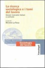 La ricerca sociologica e i temi del lavoro. Giovani ricercatori italiani a confronto