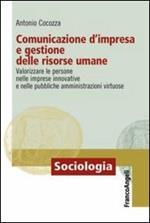 Comunicazione d'impresa e gestione delle risorse umane. Valorizzare le persone nelle imprese innovative e nelle pubbliche amministrazioni virtuose