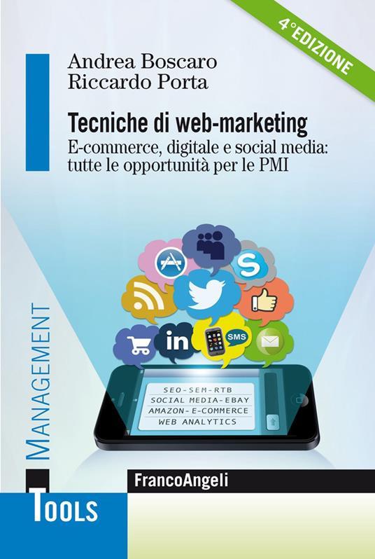 Tecniche di web marketing. E-commerce e social media come opportunità per la piccola e media impresa - Andrea Boscaro,Riccardo Porta - ebook