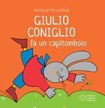 Giulio Coniglio fa un capitombolo. Ediz. a colori