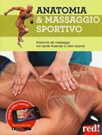 Anatomia & massaggio sportivo. Ediz. a colori. Con video tutorial