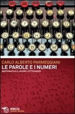 Le parole e i numeri. Matematica e lavoro letterario