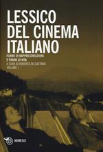 Lessico del cinema italiano. Forme di rappresentazione e forme di vita. Vol. 1