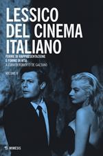 Lessico del cinema italiano. Forme di rappresentazione e forme di vita. Vol. 2